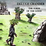 The Form of the Good by Deluge Grander (2012-05-04)
