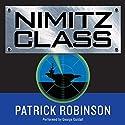 Nimitz Class Hörbuch von Patrick Robinson Gesprochen von: George Guidall