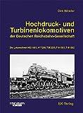 img - for Hochdruck- und Turbinenlokomotiven der Deutschen Reichsbahn-Gesellschaft book / textbook / text book