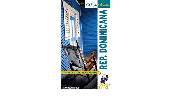 Republica Dominicana (Guia Viva / Live Guide) (Spanish Edition): Javier Lopez Rejas, Ana Blanco: 9788497769235: Amazon.com: Books