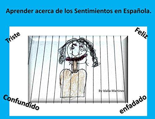 Aprender todo acerca de los sentimientos (Spanish Edition)