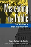 img - for Misreading the Public: The Myth of a New Isolationism book / textbook / text book