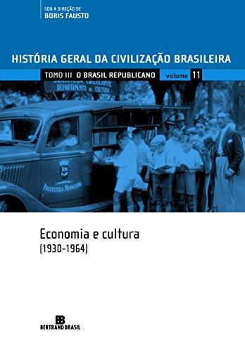 HGCB - Vol. 11 - O Brasil republicano: economia e cultura (1930-1964)