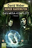 Honor Harrington: Das Mesa-Komplott: Roman. Honor Harrington, Bd. 29