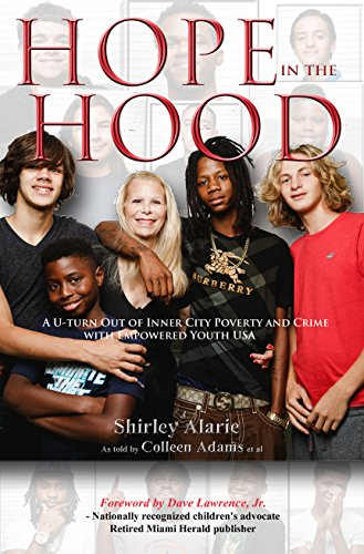 - Hope in the Hood: A U-turn Out of Inner City Poverty and Crime with Empowered Youth USA (Lemons to Lemonade Book 3)