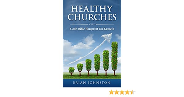 Healthy churches gods bible blueprint for growth kindle healthy churches gods bible blueprint for growth kindle edition by brian johnston hayes press religion spirituality kindle ebooks amazon malvernweather Choice Image