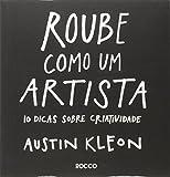 capa de Roube Como Um Artista. 10 Dicas Sobre Criatividade