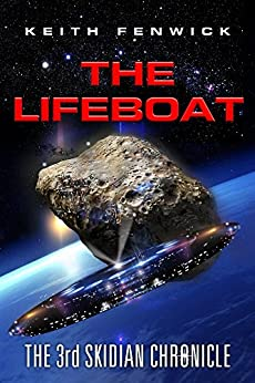 The Lifeboat (The Skidian Chronicles Book 3) by [Fenwick, Keith]