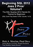img - for Beginning SQL 2012 Joes 2 Pros Volume 1: The SQL Queries 2012 Hands-On Tutorial for Beginners (SQL Exam Prep Series 70-461 Volume 1 Of 5) by Rick Morelan (2012-11-30) book / textbook / text book