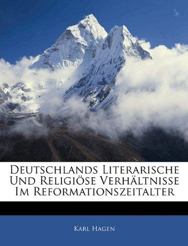 Download Deutschlands Literarische Und Religi Se Verh Ltnisse Im Reformationszeitalter, Zweiter Band (German Edition) PDF Text fb2 book