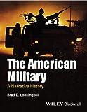 American Military : A Narrative History, Lookingbill, Brad D., 1444337351