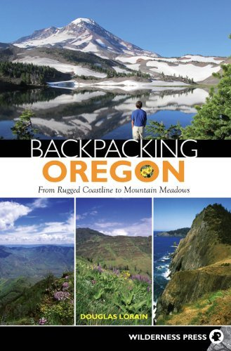 Backpacking Oregon: From Rugged Coastline to Mountain Meadow ()
