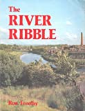The River Ribble, Freethy, Ron, 0861380584