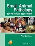 Small Animal Pathology for Veterinary Technicians, Amy Johnson, 1118434218