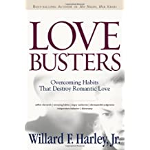 The Love Busters: Overcoming Habits That Destroy Romantic Love