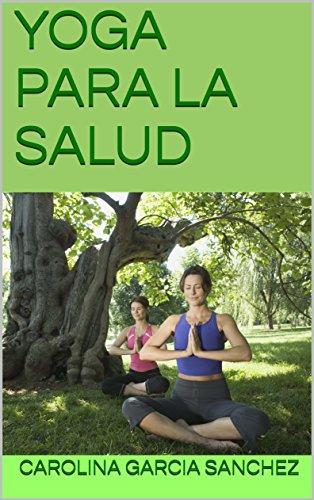 YOGA   PARA   LA  SALUD (AUTOAYUDA ) (Spanish Edition)
