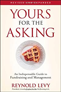Yours for the Asking: An Indispensable Guide to Fundraising and Management by Wiley