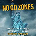 No Go Zones: How Sharia Law Is Coming to a Neighborhood Near You Hörbuch von Raheem Kassam Gesprochen von: Ruairi Carter