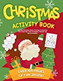 Christmas Activity Book: Coloring, Matching, Mazes, Drawing, Crosswords, Word Searches, Color by Number, Recipes and Word Scrambles (Christmas Childrens Book)