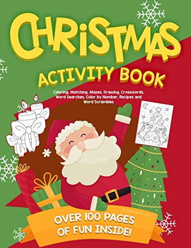 Christmas Activity Book: Coloring Matching Mazes Drawing Crosswords Word Searches Color by Number Recipes and Word Scrambles Christmas Childrens Book