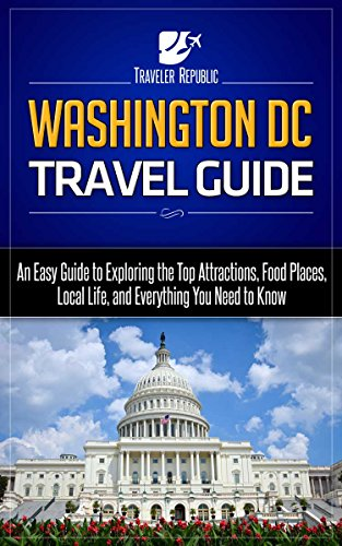 washington-dc-travel-guide-an-easy-guide-to-exploring-the-top-attractions-food-places-local-life-and