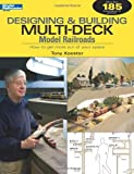 Designing and Building Multi-Deck Model Railroads, Tony Koester, 0890247412