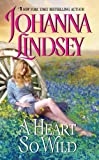 Front cover for the book A Heart So Wild by Johanna Lindsey