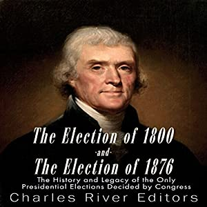 The Election of 1800 and the Election of 1876 Audiobook