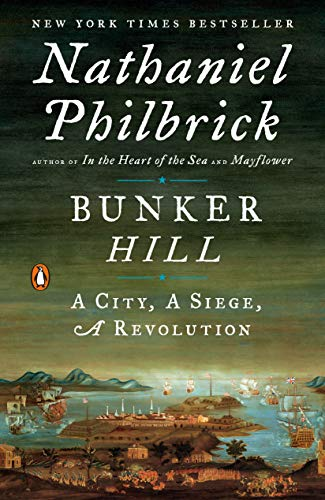 Bunker Hill: A City, A Siege, A Revolution (The American Revolution Series Book 1) (Loyalist And Patriots In The Revolutionary War)