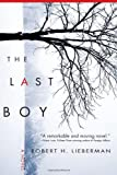 The Last Boy, Robert H. Lieberman, 1402200579