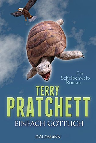 Einfach göttlich: Ein Scheibenwelt-Roman Taschenbuch – 18. April 2016 Terry Pratchett Gerald Jung Goldmann Verlag 3442484677