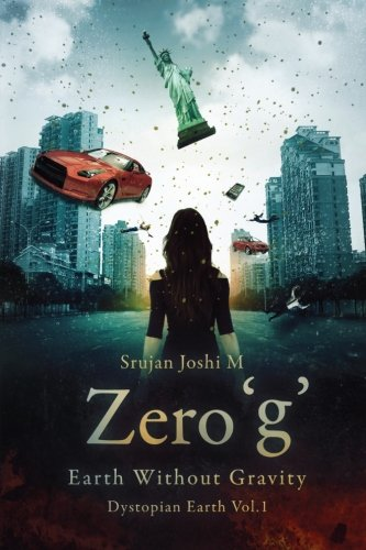 Zero 'g': Earth Without Gravity (Dystopia Earth) (Volume 1)