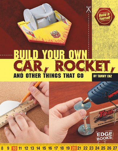 Build Your Own Car, Rocket, and Other Things that Go (Build It Yourself) pdf epub