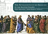 The Fifteenth Century Frescoes in the Sistine Chapel : Recent Restorations of the Vatican Museums, de Luca, Maurizio and Mejia, Jorge Maria Cardinal, 3795421942