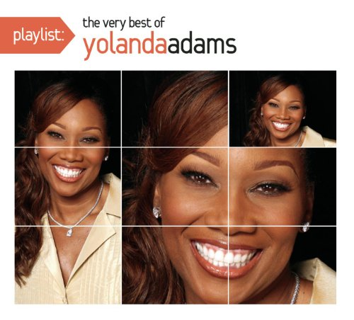 Yolanda Adams Greatest Hits (Playlist: The Very Best Of Yolanda Adams)