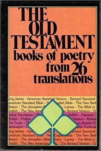 The Old Testament Book of Poetry From 26 Translations.