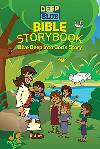 Deep Blue Bible Storybook: Dive Deep Into God's Story