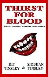 Thirst For Blood: A History Of The Vampire In Folklore, Fiction, and Film