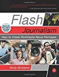 img - for Flash Journalism: How to Create Multimedia News Packages by Mindy McAdams (2005-04-07) book / textbook / text book