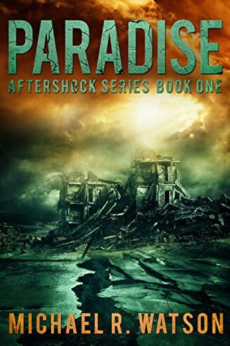 Paradise (Aftershock Series Book 1) by [Watson, Michael R.]