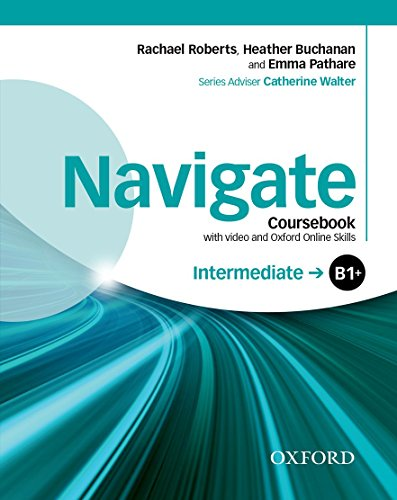 Navigate: Intermediate B1+: Coursebook with DVD and Oxford Online Skills: Your direct route to English success