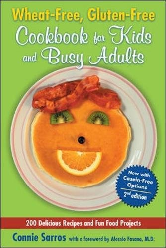 Wheat-Free, Gluten-Free Cookbook for Kids and Busy Adults, Second Edition by Connie Sarros