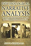 Psychological Narrative Analysis : A Professional Method to Detect Deception in Written and Oral Communications, Schafer, John R., 0398079285