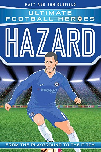 Hazard: From the Playground to the Pitch (Ultimate Football Heroes)