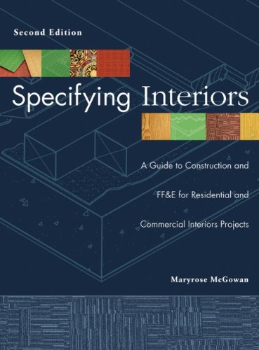 Specifying Interiors: A Guide to Construction and FF&E for Residential and Commercial Interiors Projects by Wiley