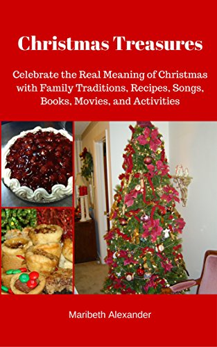 Christmas Treasures Celebrate the Real Meaning of Christmas