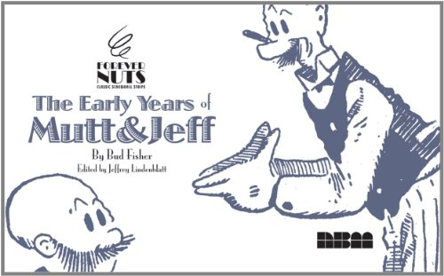 The Early Years of MUTT & JEFF (Forever Nuts: Classic Screwball Strips)