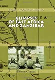 Glimpses of East Africa and Zanzibar, Younghusband, Ethel, 0543981002