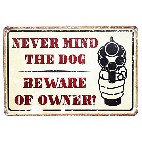 Mega-Deal Never Mind The Dog Beware of Owner Warning Comedic Gun TIN Sign 12
