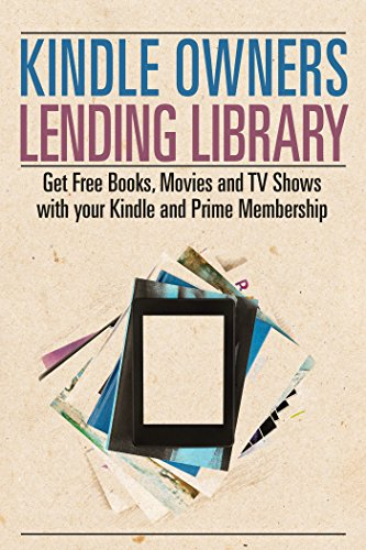 Kindle Owners Lending Library: Get Free Books, Movies and TV
